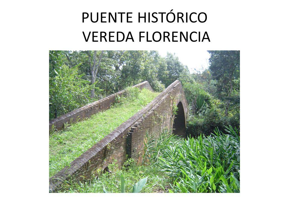 PUENTE HISTÓRICO VEREDA FLORENCIA