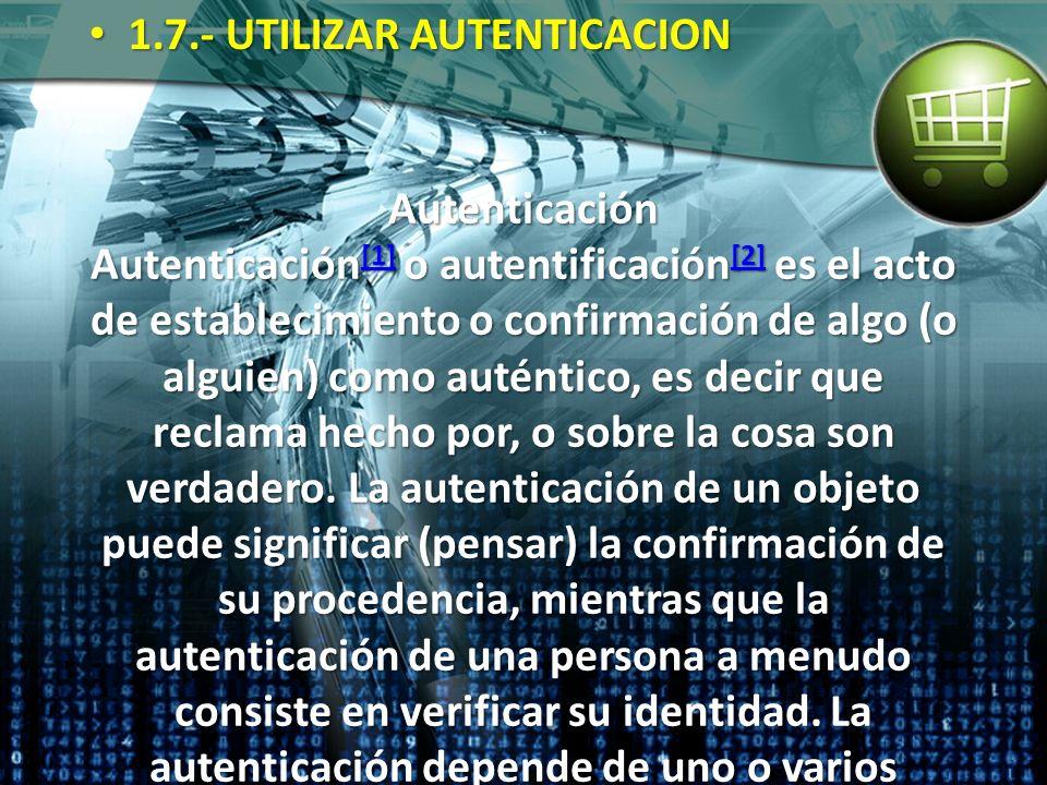 Autenticación Autenticación [1] o autentificación [2] es el acto de establecimiento o confirmación de algo (o alguien) como auténtico, es decir que re