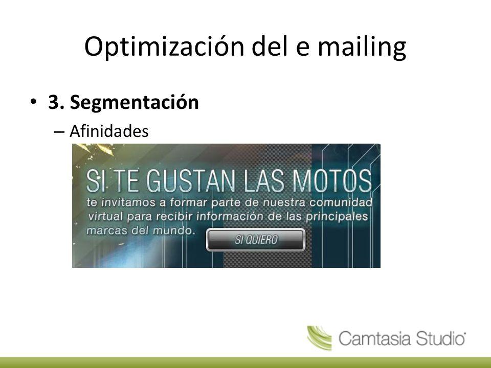 Optimización del e mailing 3. Segmentación – Afinidades