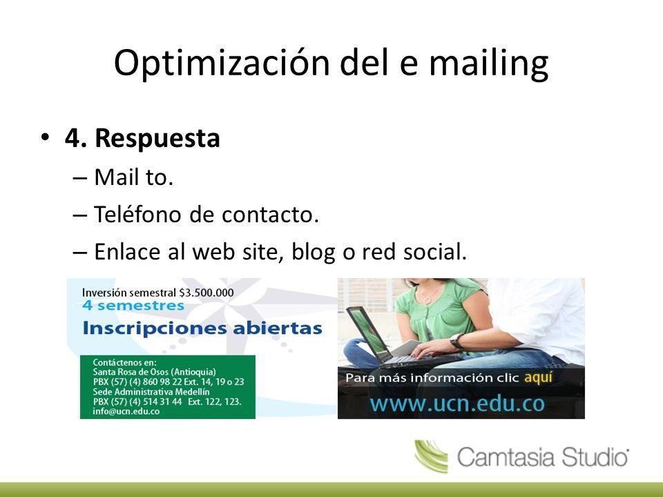 Optimización del e mailing 4. Respuesta – Mail to.