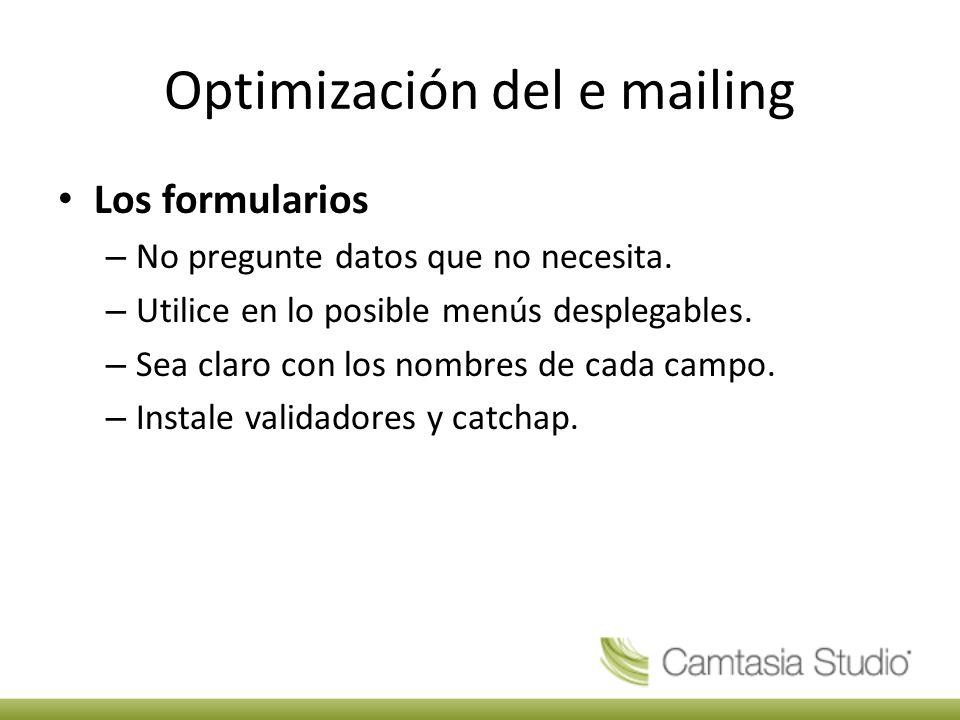 Optimización del e mailing Los formularios – No pregunte datos que no necesita.