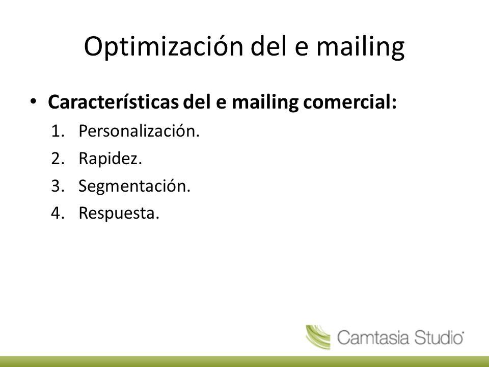 Optimización del e mailing Características del e mailing comercial: 1.Personalización.