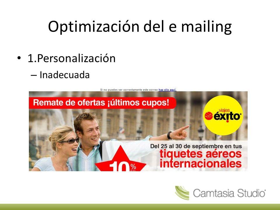 1.Personalización – Inadecuada Optimización del e mailing