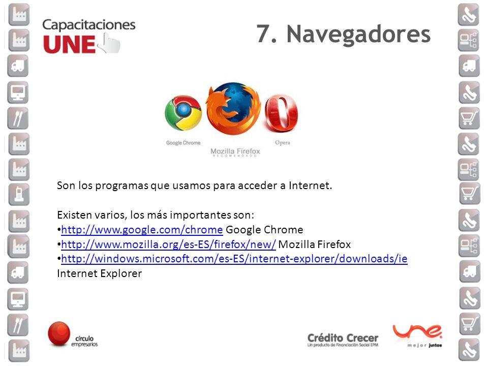 Son los programas que usamos para acceder a Internet. Existen varios, los más importantes son: http://www.google.com/chrome Google Chrome http://www.g