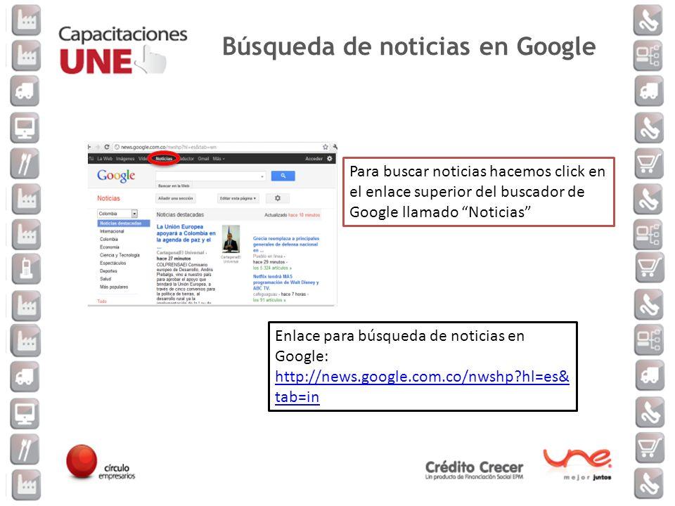 Para buscar noticias hacemos click en el enlace superior del buscador de Google llamado Noticias Enlace para búsqueda de noticias en Google: http://ne