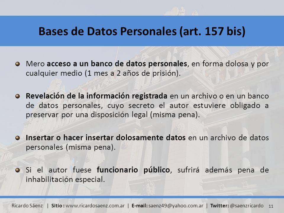 Mero acceso a un banco de datos personales, en forma dolosa y por cualquier medio (1 mes a 2 años de prisión).