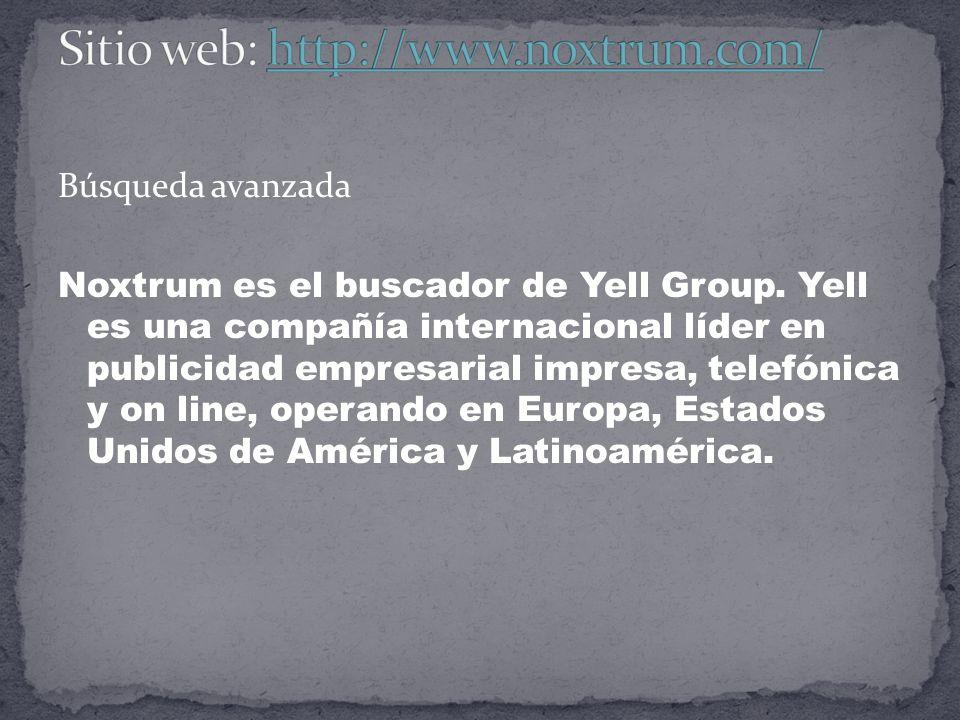 Búsqueda avanzada Noxtrum es el buscador de Yell Group.