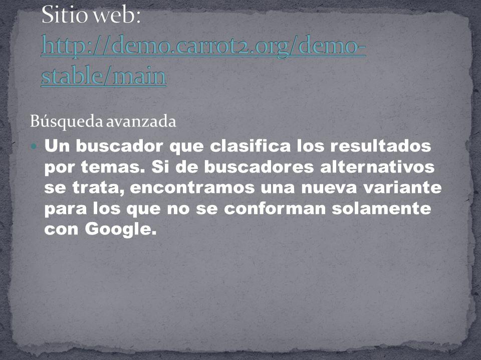 Búsqueda avanzada Un buscador que clasifica los resultados por temas.