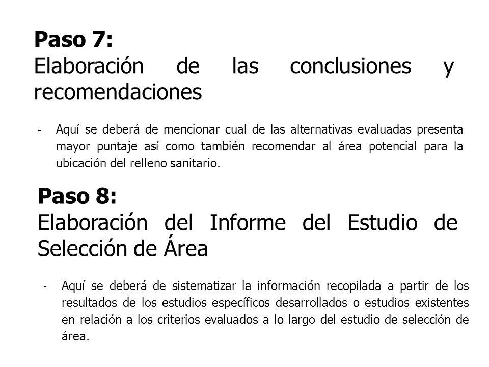 Paso 7: Elaboración de las conclusiones y recomendaciones - Aquí se deberá de mencionar cual de las alternativas evaluadas presenta mayor puntaje así