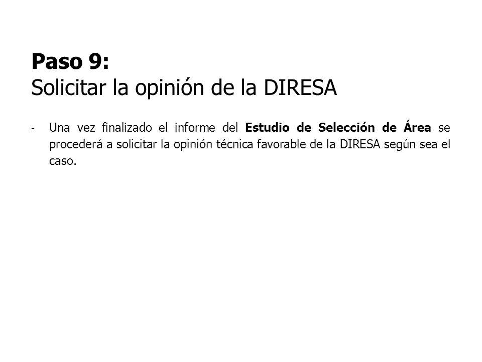 Paso 9: Solicitar la opinión de la DIRESA - Una vez finalizado el informe del Estudio de Selección de Área se procederá a solicitar la opinión técnica