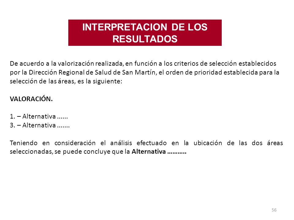 56 De acuerdo a la valorización realizada, en función a los criterios de selección establecidos por la Dirección Regional de Salud de San Martín, el o