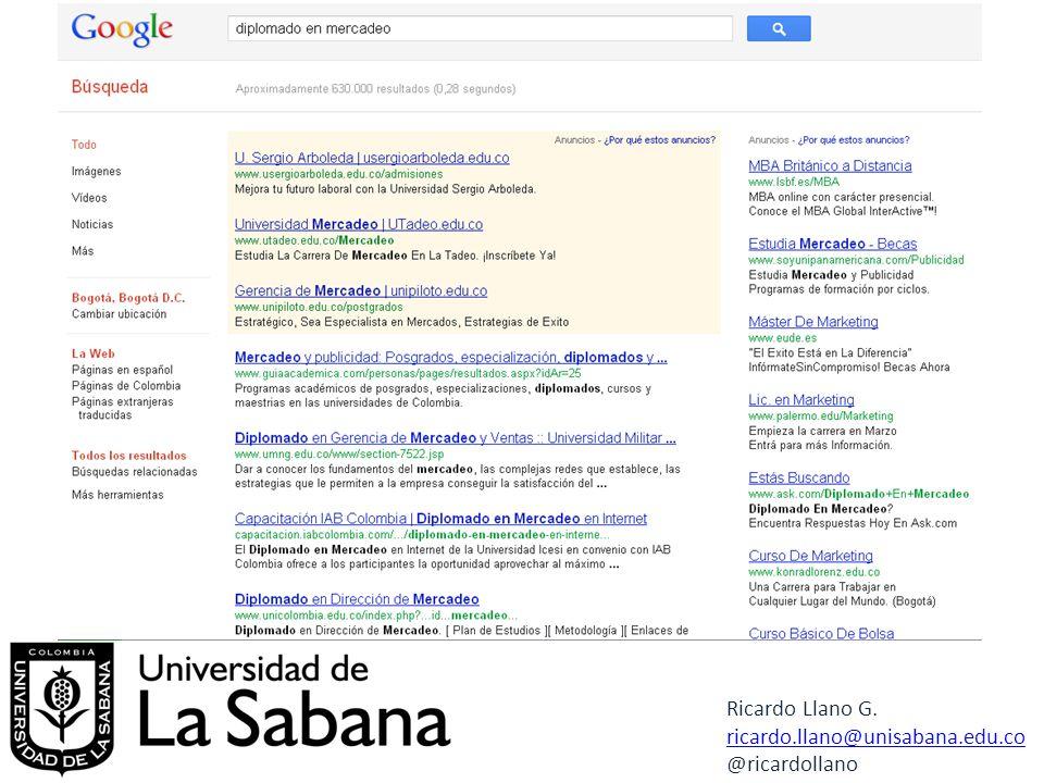 Ricardo Llano G. ricardo.llano@unisabana.edu.co @ricardollano