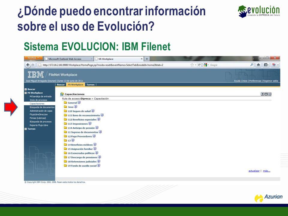 ¿Dónde puedo encontrar información sobre el uso de Evolución? Sistema EVOLUCION: IBM Filenet