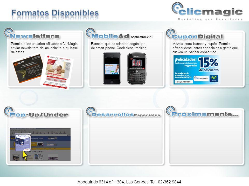 Apoquindo 6314 of. 1304, Las Condes. Tel. 02-362 9844 Septiembre 2010 Permite a los usuarios afiliados a ClicMagic enviar newsletters del anunciante a