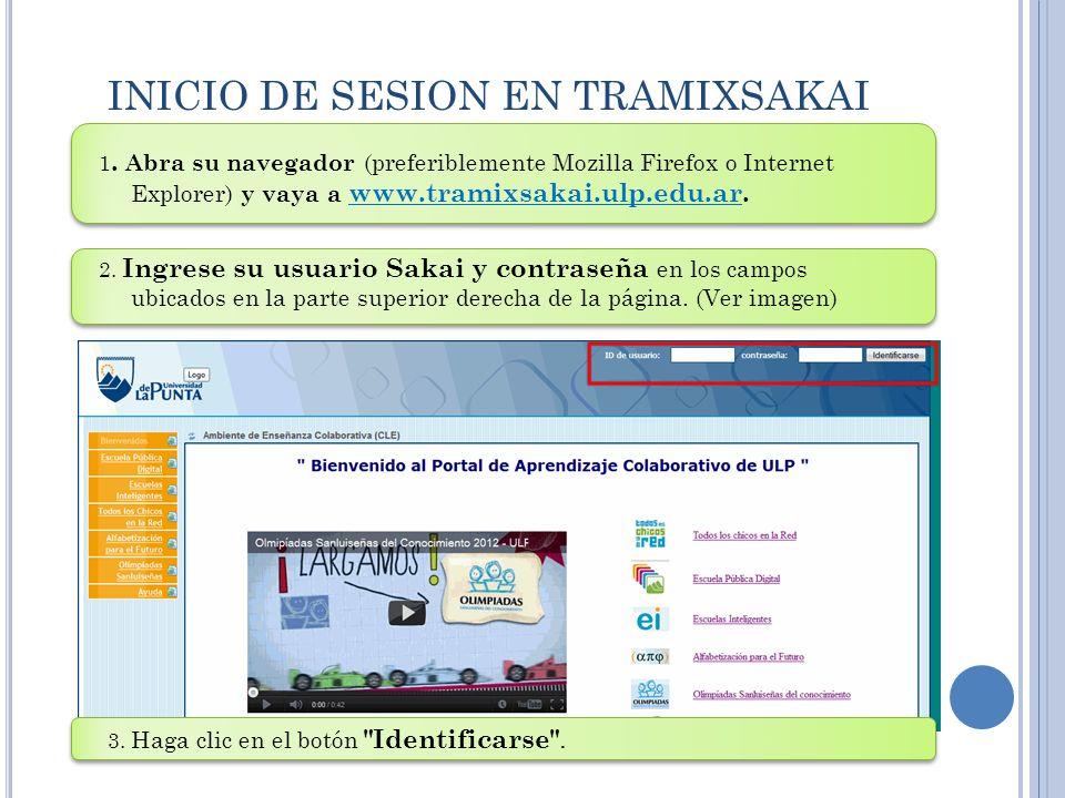 INICIO DE SESION EN TRAMIXSAKAI 1. Abra su navegador (preferiblemente Mozilla Firefox o Internet Explorer) y vaya a www.tramixsakai.ulp.edu.ar. 2. Ing