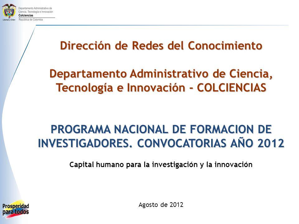 Convocatorias de Formación de Investigadores 1.Modalidad Doctorados en Colombia 2.Modalidad Doctorados en el exterior 3.Jóvenes Investigadores e Innovadores