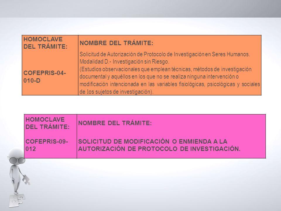 HOMOCLAVE DEL TRÁMITE: NOMBRE DEL TRÁMITE: COFEPRIS-09- 012 SOLICITUD DE MODIFICACIÓN O ENMIENDA A LA AUTORIZACIÓN DE PROTOCOLO DE INVESTIGACIÓN. HOMO