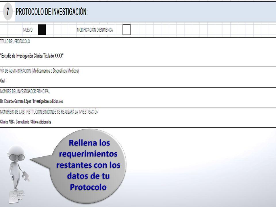Rellena los requerimientos Rellena los requerimientos restantes con los datos de tu Protocolo