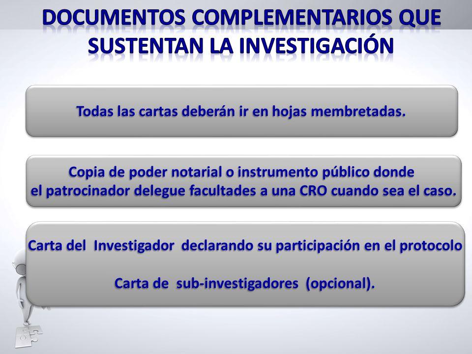 Todas las cartas deberán ir en hojas membretadas. Carta del Investigador declarando su participación en el protocolo Carta de sub-investigadores (opci