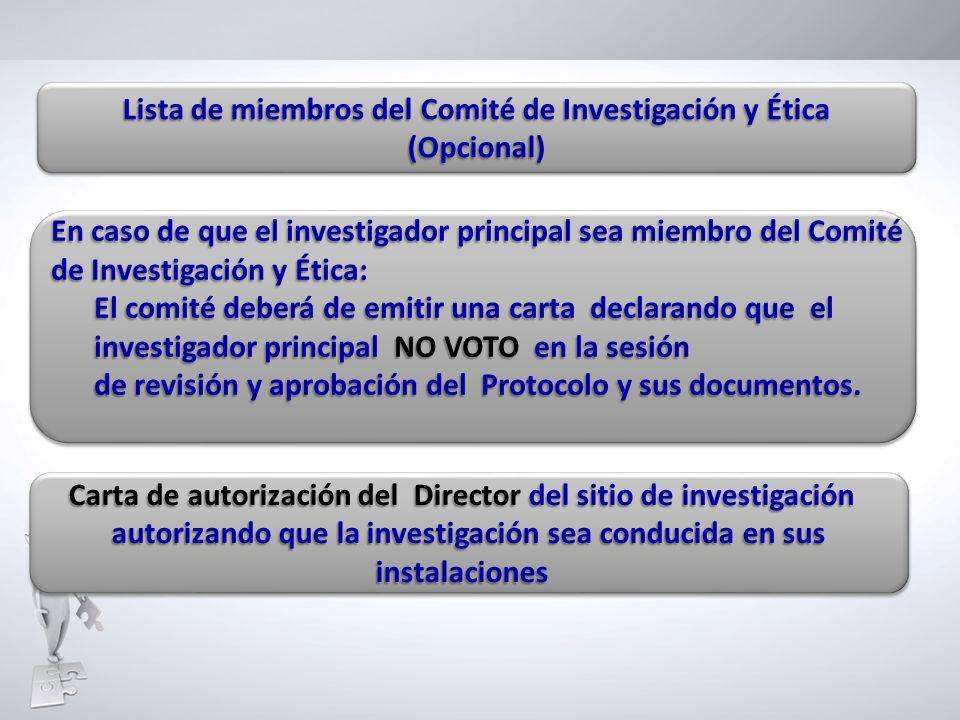 Lista de miembros del Comité de Investigación y Ética (Opcional) (Opcional) En caso de que el investigador principal sea miembro del Comité de Investi