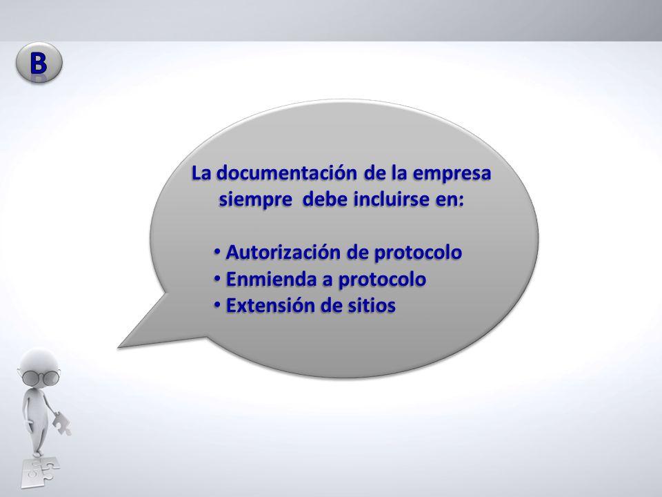 La documentación de la empresa siempre debe incluirse en: Autorización de protocolo Autorización de protocolo Enmienda a protocolo Enmienda a protocol
