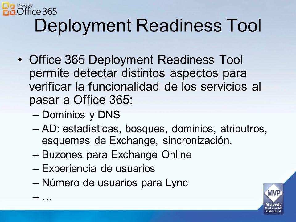 Deployment Readiness Tool Office 365 Deployment Readiness Tool permite detectar distintos aspectos para verificar la funcionalidad de los servicios al