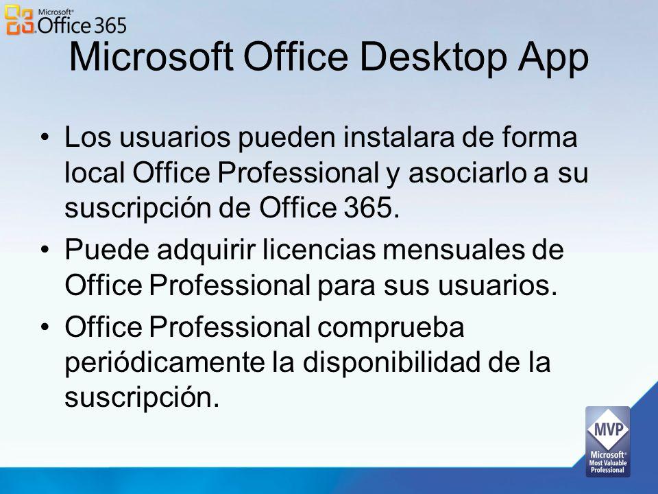 Microsoft Office Desktop App Los usuarios pueden instalara de forma local Office Professional y asociarlo a su suscripción de Office 365. Puede adquir