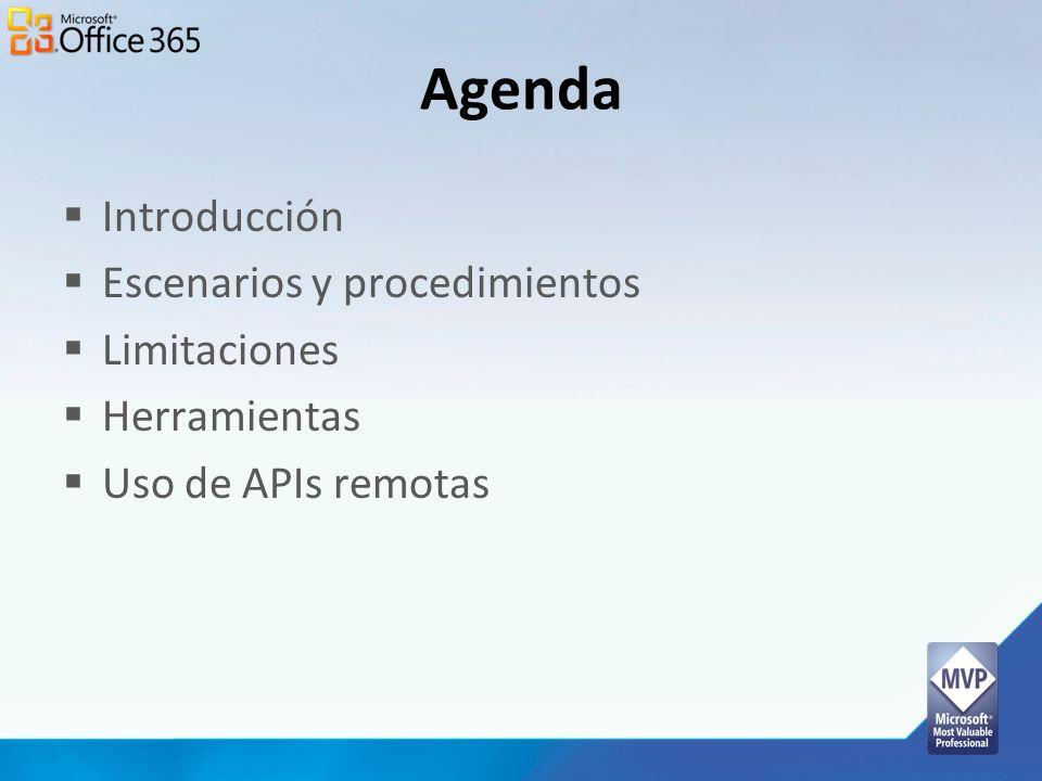Agenda Introducción Escenarios y procedimientos Limitaciones Herramientas Uso de APIs remotas