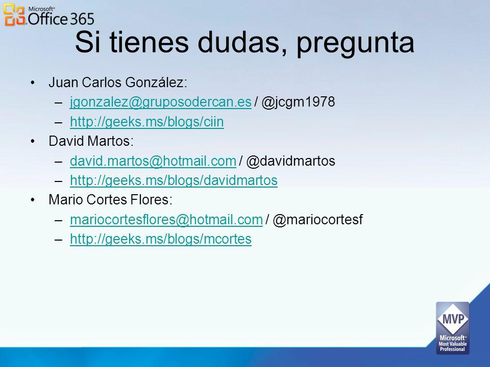 Si tienes dudas, pregunta Juan Carlos González: –jgonzalez@gruposodercan.es / @jcgm1978jgonzalez@gruposodercan.es –http://geeks.ms/blogs/ciinhttp://ge
