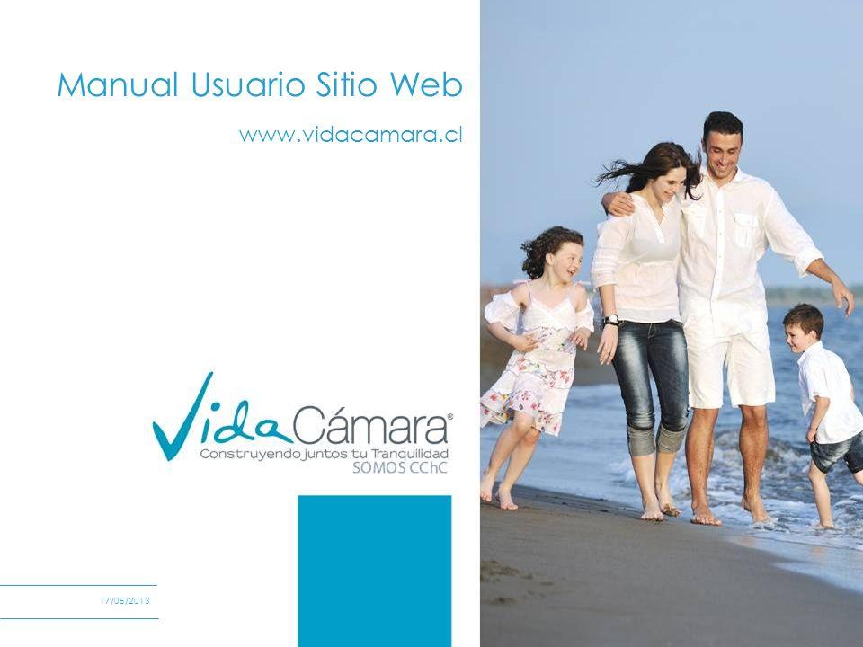 Soluciones de Protección para Empresas FECHA Manual Usuario Sitio Web www.vidacamara.cl 17/05/2013