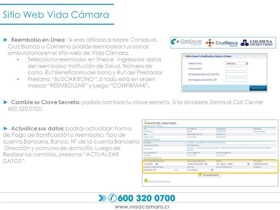 Reembolso en Línea : ´si eres afiliado a Isapre Consalud, Cruz Blanca o Colmena podrás reembolsar tus bonos ambulatorios en el sitio web de Vida Cámar