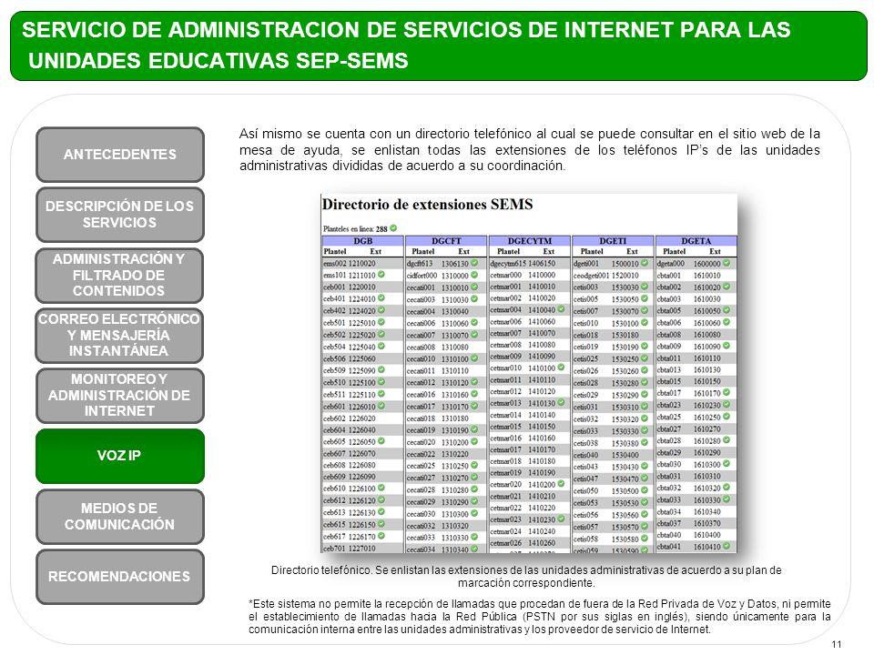 11 Así mismo se cuenta con un directorio telefónico al cual se puede consultar en el sitio web de la mesa de ayuda, se enlistan todas las extensiones de los teléfonos IPs de las unidades administrativas divididas de acuerdo a su coordinación.