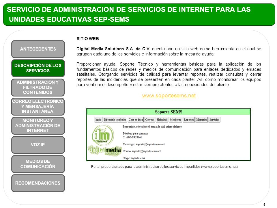 5 SITIO WEB Digital Media Solutions S.A. de C.V. cuenta con un sitio web como herramienta en el cual se agrupan cada uno de los servicios e informació