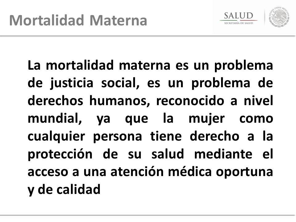 La mortalidad materna es un problema de justicia social, es un problema de derechos humanos, reconocido a nivel mundial, ya que la mujer como cualquie