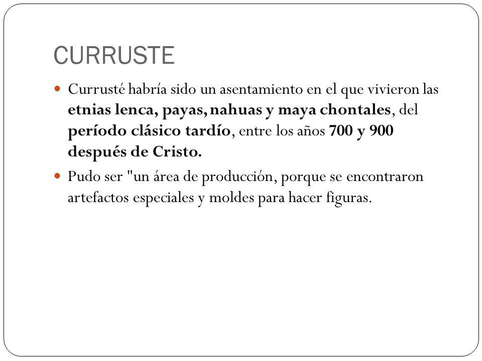 Currusté habría sido un asentamiento en el que vivieron las etnias lenca, payas, nahuas y maya chontales, del período clásico tardío, entre los años 7
