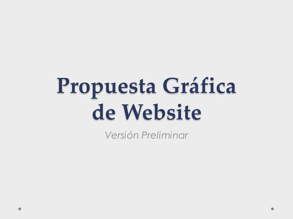 Propuesta Gráfica de Website Versión Preliminar