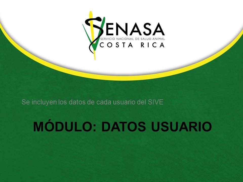 MÓDULO: DATOS USUARIO Se incluyen los datos de cada usuario del SIVE