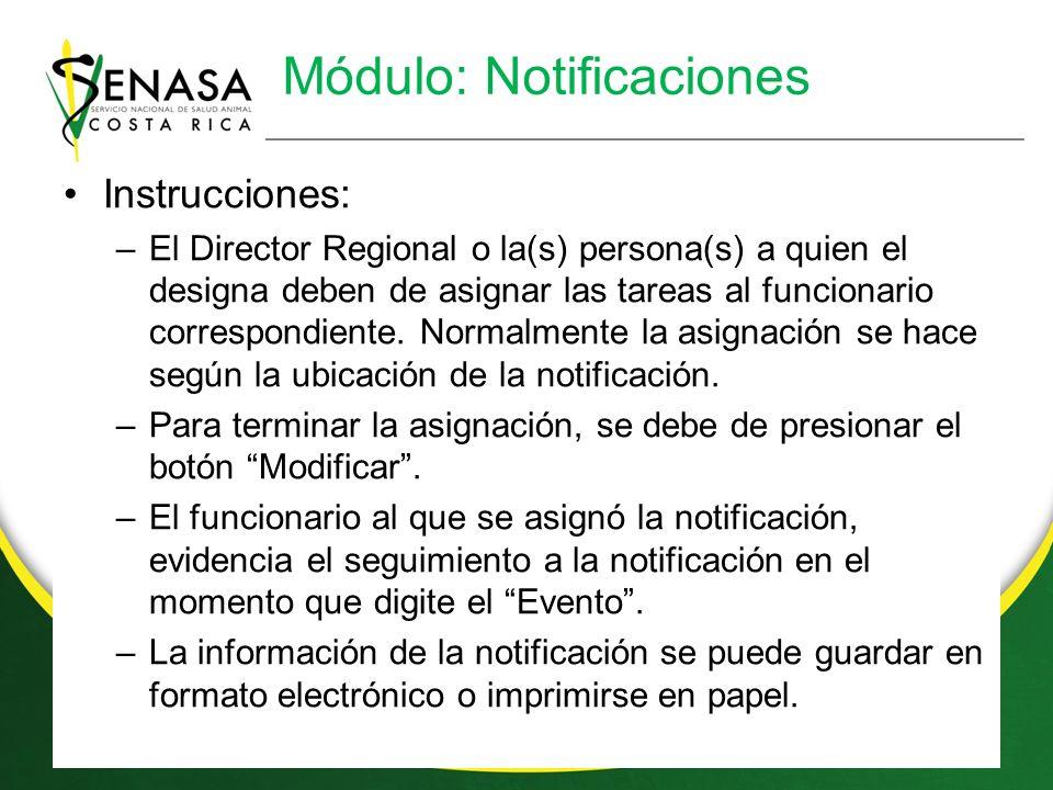 Módulo: Notificaciones Instrucciones: –El Director Regional o la(s) persona(s) a quien el designa deben de asignar las tareas al funcionario correspondiente.