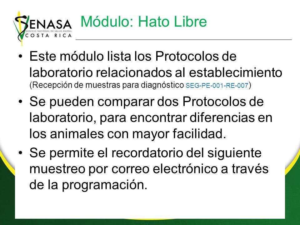 Módulo: Hato Libre Este módulo lista los Protocolos de laboratorio relacionados al establecimiento (Recepción de muestras para diagnóstico SEG-PE-001-RE-007 ) Se pueden comparar dos Protocolos de laboratorio, para encontrar diferencias en los animales con mayor facilidad.