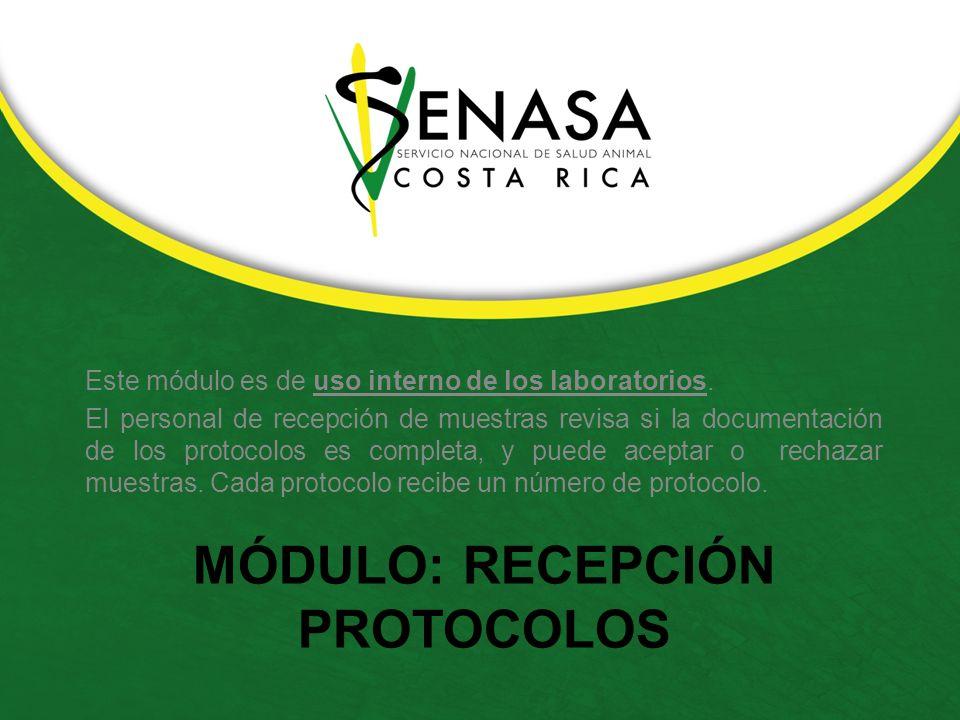 MÓDULO: RECEPCIÓN PROTOCOLOS Este módulo es de uso interno de los laboratorios.