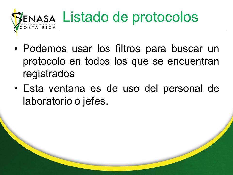 Listado de protocolos Podemos usar los filtros para buscar un protocolo en todos los que se encuentran registrados Esta ventana es de uso del personal de laboratorio o jefes.