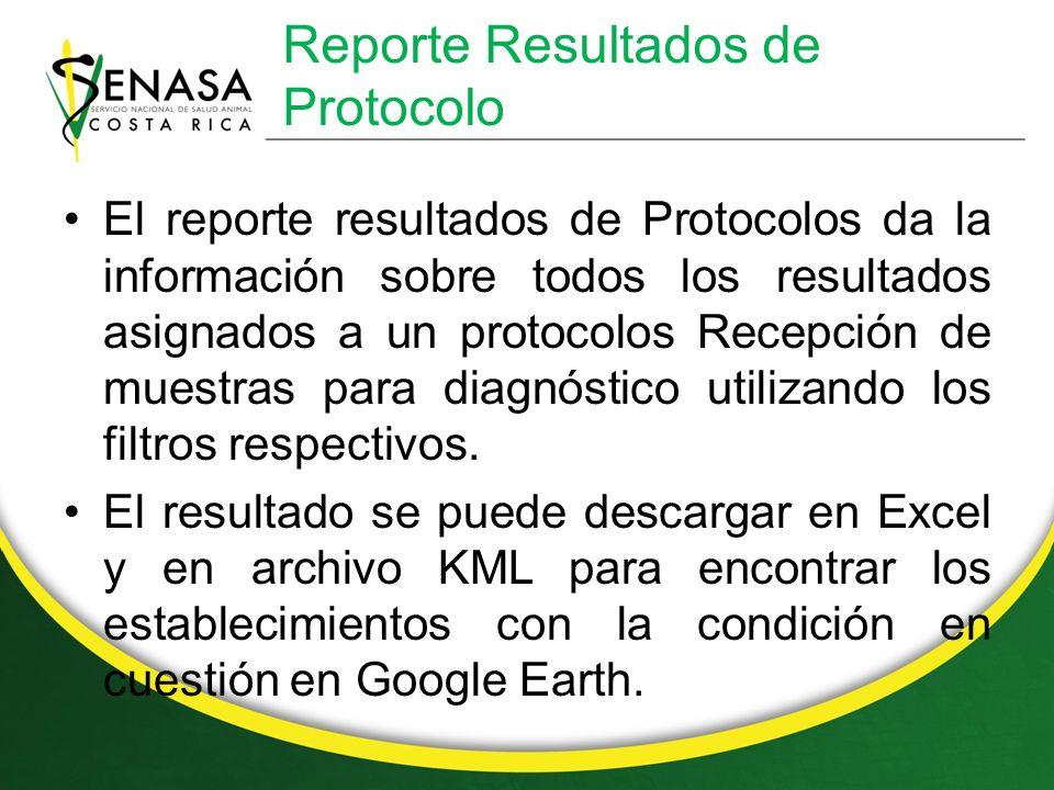 Reporte Resultados de Protocolo El reporte resultados de Protocolos da la información sobre todos los resultados asignados a un protocolos Recepción de muestras para diagnóstico utilizando los filtros respectivos.