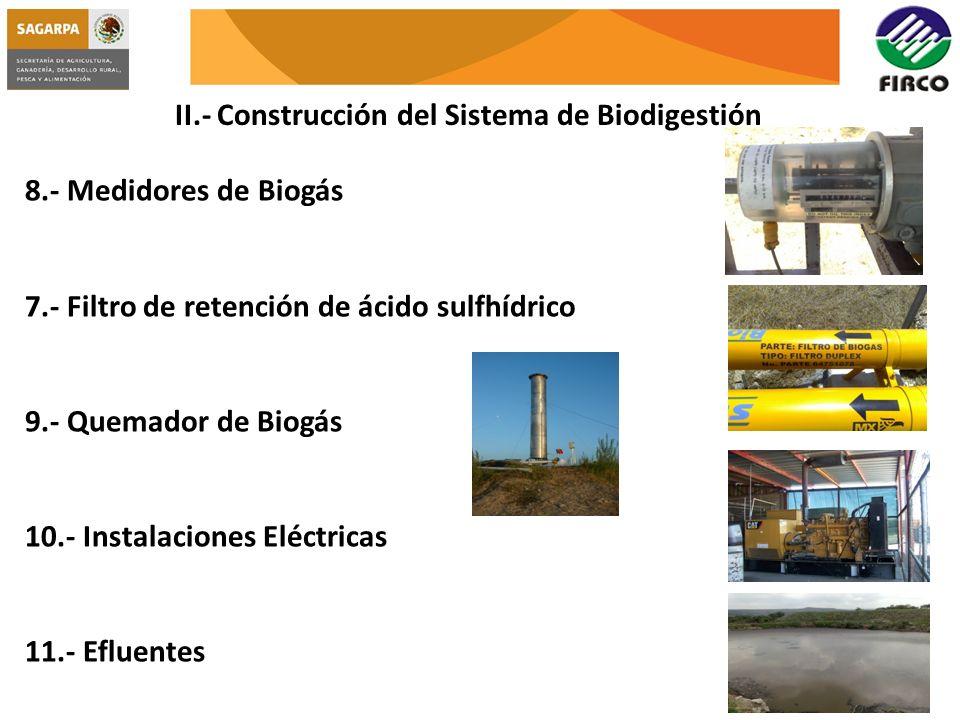 II.- Construcción del Sistema de Biodigestión 8.- Medidores de Biogás 7.- Filtro de retención de ácido sulfhídrico 9.- Quemador de Biogás 10.- Instala