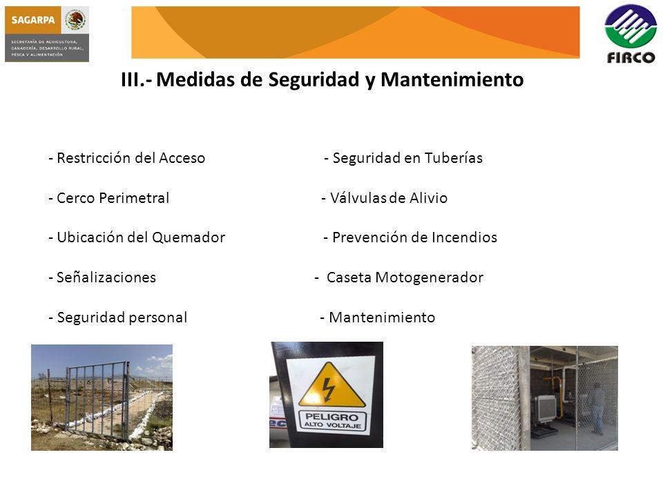 III.- Medidas de Seguridad y Mantenimiento - Restricción del Acceso - Seguridad en Tuberías - Cerco Perimetral - Válvulas de Alivio - Ubicación del Qu