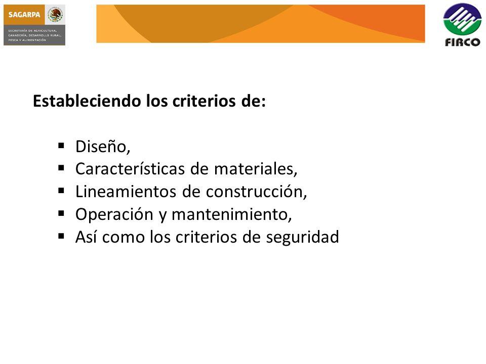 Estableciendo los criterios de: Diseño, Características de materiales, Lineamientos de construcción, Operación y mantenimiento, Así como los criterios