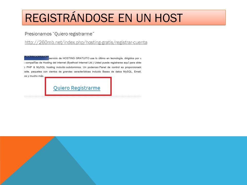 Presionamos Quiero registrarme http://260mb.net/index.php/hosting-gratis/registrar-cuenta