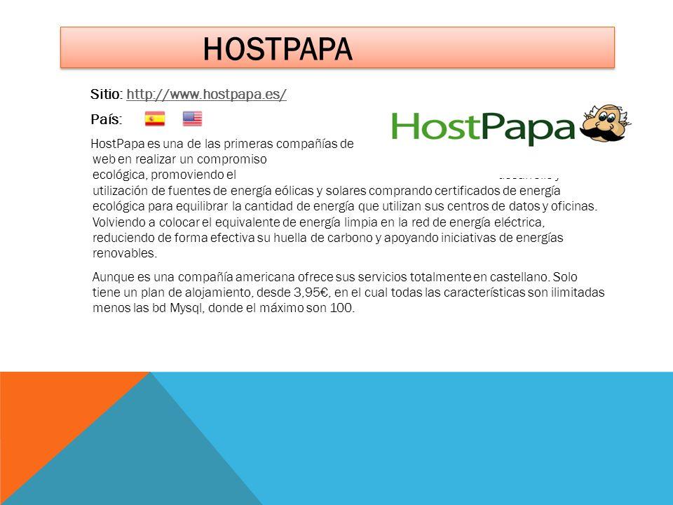 HOSTPAPA Sitio: http://www.hostpapa.es/http://www.hostpapa.es/ País: HostPapa es una de las primeras compañías de hospedaje web en realizar un comprom
