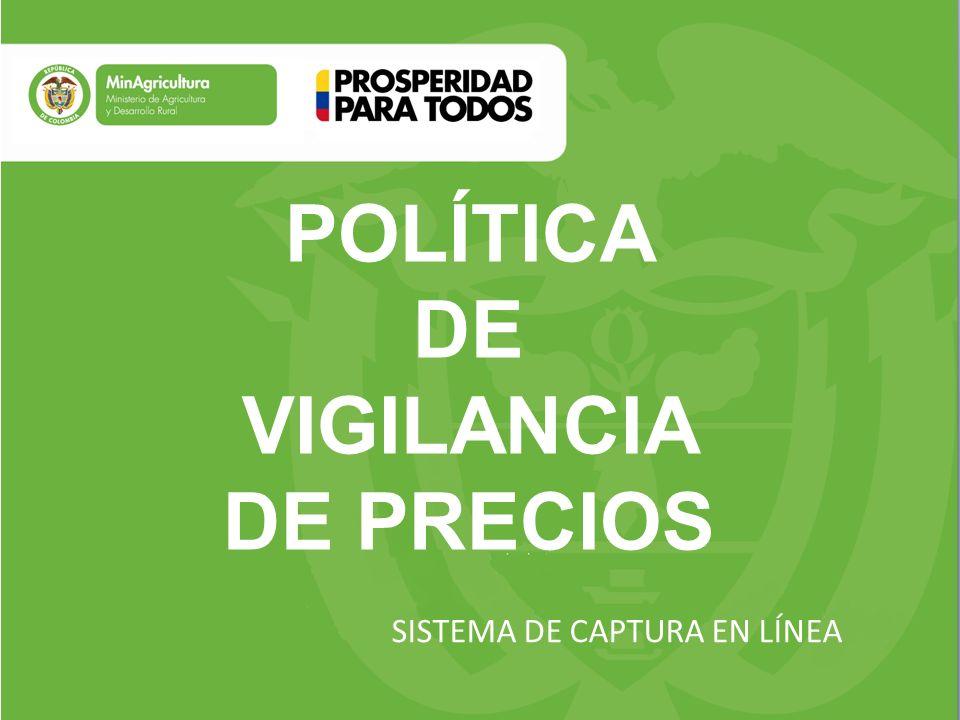POLÍTICA DE VIGILANCIA DE PRECIOS SISTEMA DE CAPTURA EN LÍNEA