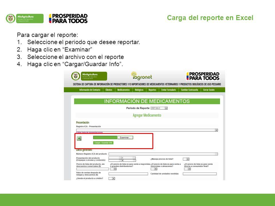 Carga del reporte en Excel Para cargar el reporte: 1.Seleccione el periodo que desee reportar.