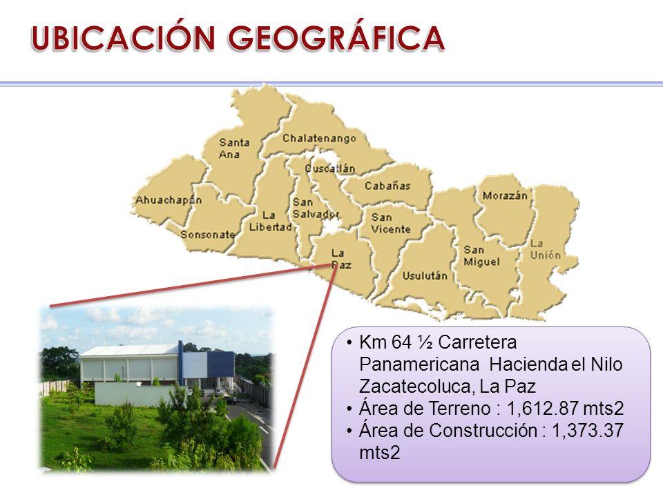 Km 64 ½ Carretera Panamericana Hacienda el Nilo Zacatecoluca, La Paz Área de Terreno : 1,612.87 mts2 Área de Construcción : 1,373.37 mts2 Km 64 ½ Carr